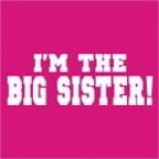 I'm the Big Sister- Custom Printed T-Shirt